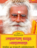 Imperium boga Hanumana. Indie w trzech odsłonach