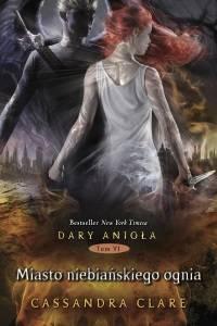 Cassandra Clare - Miasto niebiańskiego ognia