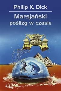 P.K. Dick - Marsjański poślizg w czasie