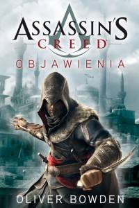Assassin's Creed Objawienia - Oliver Bowden