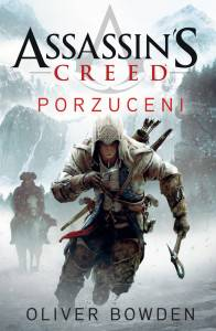 Assassin's Creed Porzuceni - Oliver Bowden