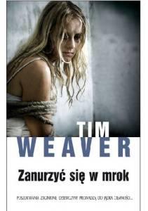 Zanurzyć się w mrok Tim Weaver