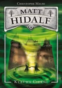 Matt Hidalf i klątwa cierni