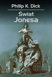 Świat Jonesa - P.K. Dick