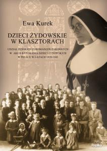 Dzieci żydowskie w klasztorach - Ewa Kurek