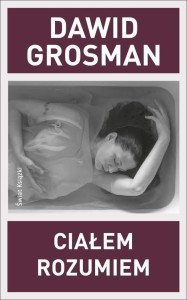 Cialem rozumiem - Dawid Grosman