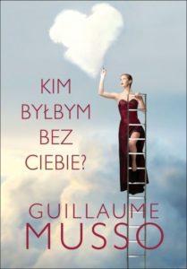 Kim byłbym bez Ciebie - Guillaume Musso