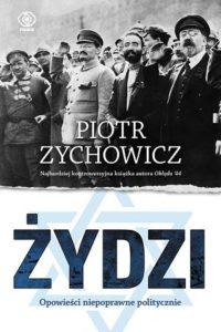 Piotr Zychowicz - Żydzi